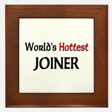 World's Hottest Joiner Framed Tile