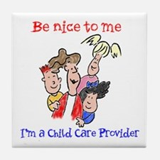Be Nice to Me Child Care Tile Coaster