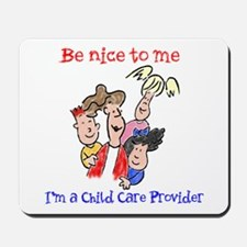 Be Nice to Me Child Care Mousepad