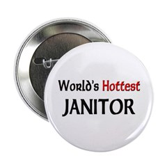 """World's Hottest Janitor 2.25"""" Button"""
