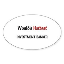 World's Hottest Investment Banker Oval Decal