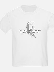 To Climb Or Not To Climb T-Shirt
