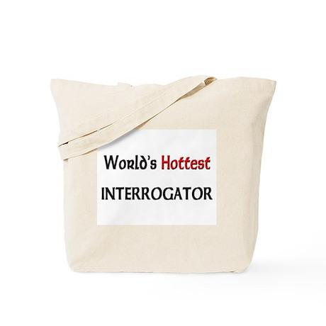 World's Hottest Interrogator Tote Bag