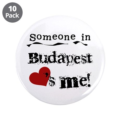 """Someone in Budapest 3.5"""" Button (10 pack)"""