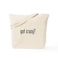 got crazy? Tote Bag
