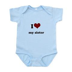 i heart my sister Infant Bodysuit