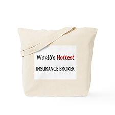 World's Hottest Insurance Broker Tote Bag