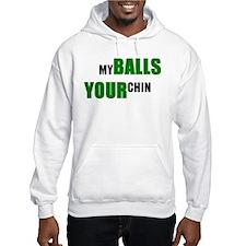 My balls your chin Hoodie