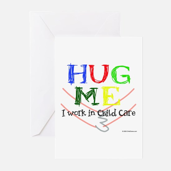 Hug Me I Work in Child Care Greeting Cards (Pk of