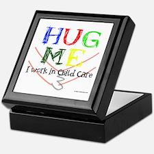 Hug Me I Work in Child Care Keepsake Box