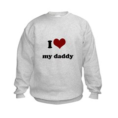 i heart my daddy Sweatshirt