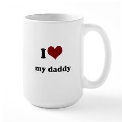 i heart my daddy Large Mug