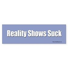 Reality Shows Suck bumper sticker