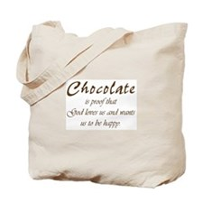 Chocolate is proof that God loves us Tote Bag