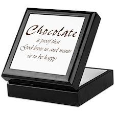 Chocolate is proof that God loves us Keepsake Box