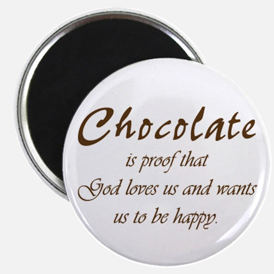Chocolate is proof that God loves us Magnet