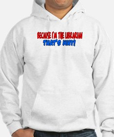 Because I'm The Librarian Hoodie