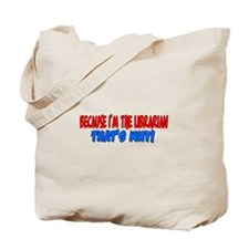 Because I'm The Librarian Tote Bag