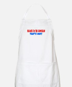 Because I'm The Counselor BBQ Apron
