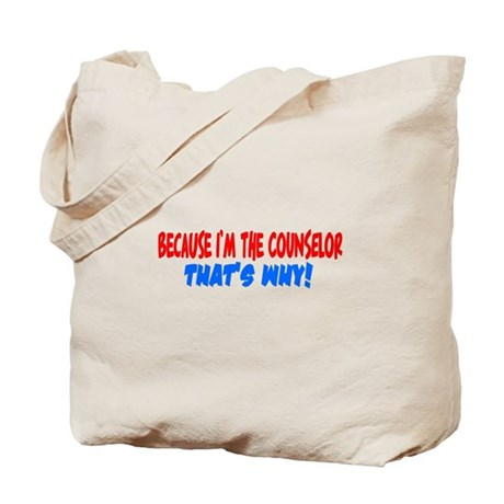 Because I'm The Counselor Tote Bag