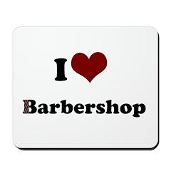 i heart barbershop Mousepad