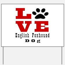 Love English Foxhound Dog Designs Yard Sign