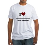 i heart _____ Fitted T-Shirt