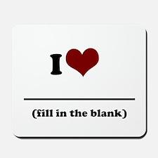 i heart _____ Mousepad