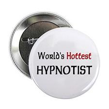 """World's Hottest Hypnotist 2.25"""" Button"""