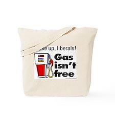 Gas isn't free Tote Bag