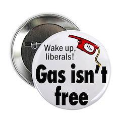 Gas isn't free Button