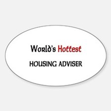 World's Hottest Housing Adviser Oval Decal