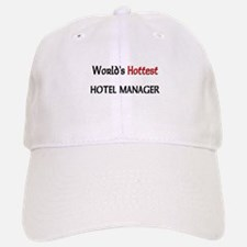 World's Hottest Hotel Manager Baseball Baseball Cap
