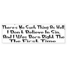 No Such Thing As HellBumper Bumper Sticker