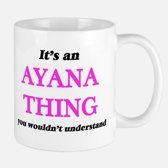 It's an Ayana thing, you wouldn't und Mugs