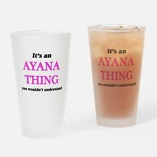 It's an Ayana thing, you wouldn Drinking Glass