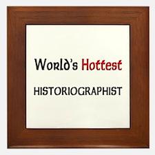 World's Hottest Historiographist Framed Tile