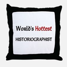 World's Hottest Historiographist Throw Pillow