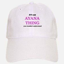 It's an Ayana thing, you wouldn't unde Cap
