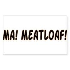 Ma! Meatloaf! Funny Wedding C Sticker (Rectangular