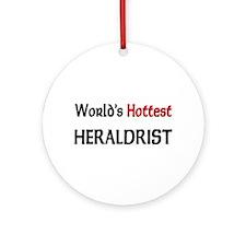 World's Hottest Heraldrist Ornament (Round)