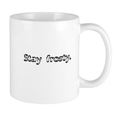 Stay frosty. Mug
