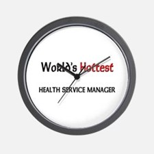 World's Hottest Health Service Manager Wall Clock