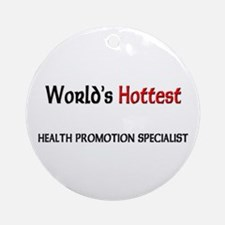 World's Hottest Health Promotion Specialist Orname