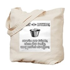 Bucket -O- Nothing! Tote Bag