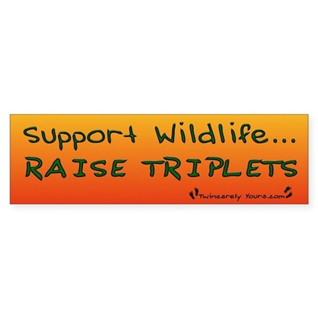 Support Wildlife - Raise Trip Bumper Sticker