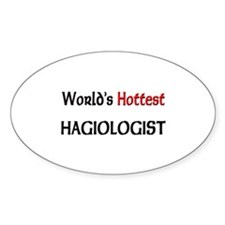 World's Hottest Hagiologist Oval Decal