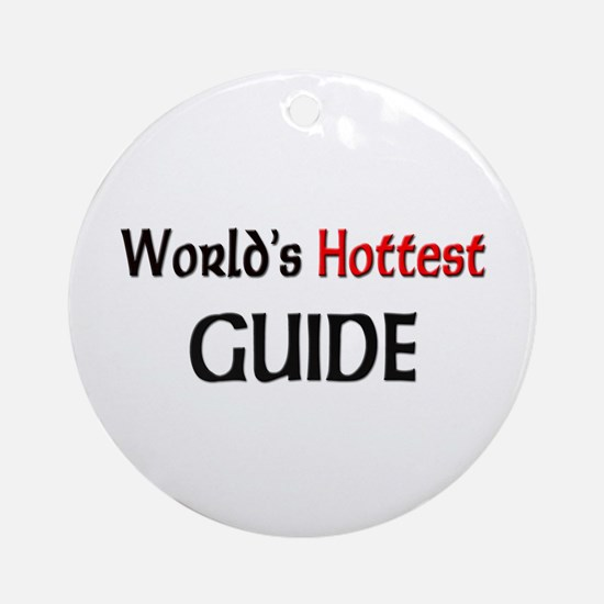 World's Hottest Guide Ornament (Round)