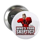 Who's Your Skeptic? Button