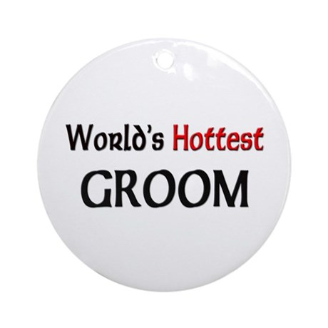 World's Hottest Groom Ornament (Round)